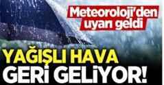 Meteoroloji ; Yağışlı Hava Dalgası Geri Geliyor..