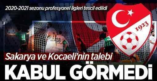2020-2021 sezonu profesyonel ligleri tescil edildi! Sakarya ve Kocaeli'nin talebi kabul görmedi