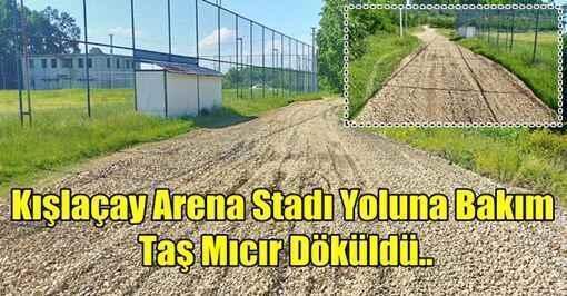 Kışlaçay Arena Stadı Yoluna Bakım Taş Mıcır Döküldü..