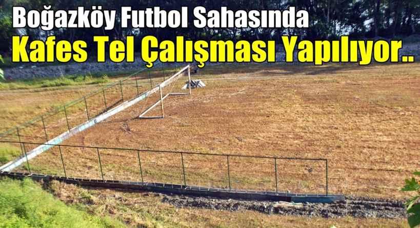 Boğazköy Futbol Sahasında Kafes Tel Çalışması Yapılıyor..