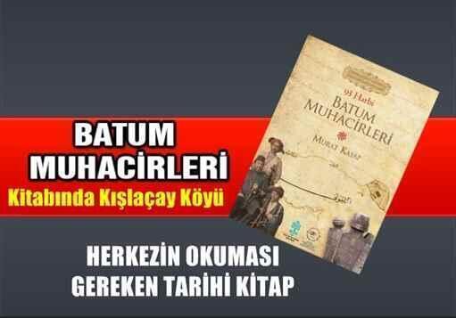 """93 Harbi Batum Muhacirleri"""" Kitabında Kışlaçay Köyü"""