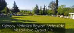 Kışlaçay Mahallesi Bayram Arefesin'de Mezarlıklara Ziyaret Etti!