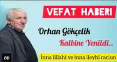 Melikoğlu Sülalesini Üzen Haber Orhan Gökçelik Kalbine Yenildi.