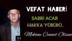 Çınardibi Eşraflarından Sabri Acar Vefat Etti..