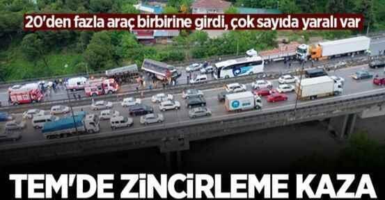 TEM'de zincirleme kazada 20'den fazla araç birbirine girdi: 20 yaralı