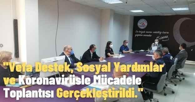 Vefa Destek, Sosyal Yardımlar ve Koronavirüsle Mücadele Toplantısı Gerçekleştirildi.