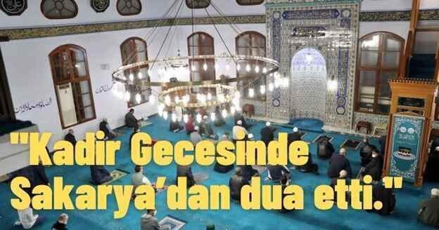 """""""Kadir Gecesinde Sakarya'dan dua etti."""""""