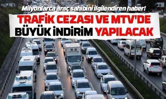 MTV ve trafik cezalarında büyük indirim..