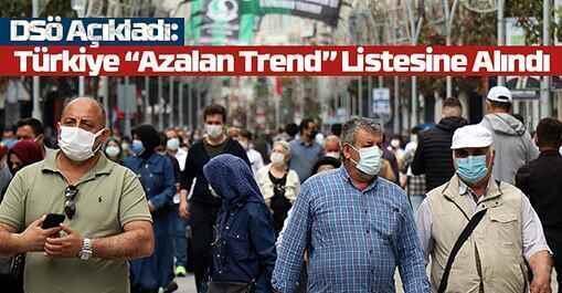 """DSÖ Açıkladı: Türkiye """"Azalan Trend"""" Listesine Alındı"""