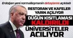 Erdoğan yeni normalleşmenin detaylarını açıkladı..