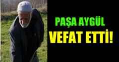 Hüseyin Aygül'ün Baba Acısı Paşa Aygül Vefat Etti.