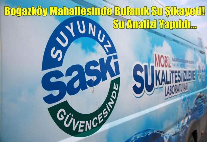 Boğazköy Mahallesinde Bulanık Su Şikayeti! Su Analizi Yapıldı…