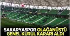 Sakaryaspor'dan Olağanüstü Genel Kurul kararı!