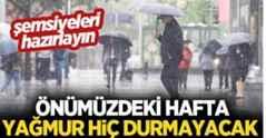 Şemsiyeleri hazırlayın! Önümüzdeki hafta yağmur hiç durmayacak
