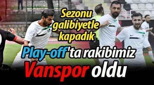 Sezonu galibiyetle kapadık. Play-off'taki rakibimiz Vanspor