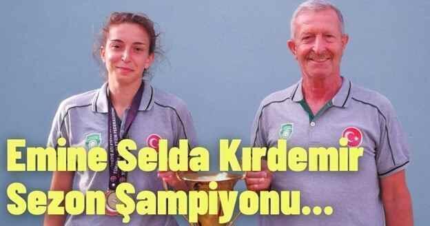 Emine Selda Kırdemir Sezon Şampiyonu.