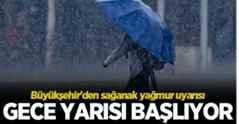 Büyükşehir'den kuvvetli yağış uyarısı..