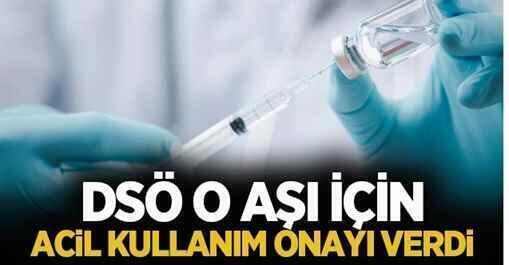 DSÖ, o aşı için acil kullanım onayı verdi