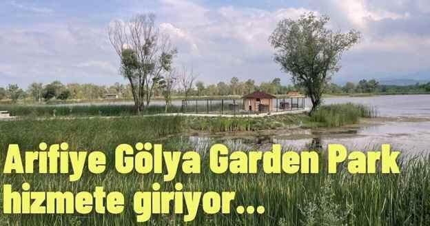 Arifiye Gölya Garden Park hizmete giriyor.