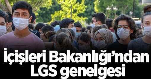 İçişleri Bakanlığı'ndan LGS genelgesi..