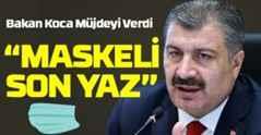Sağlık Bakanı Fahrettin Koca maskelerin çıkması için tarih verdi.