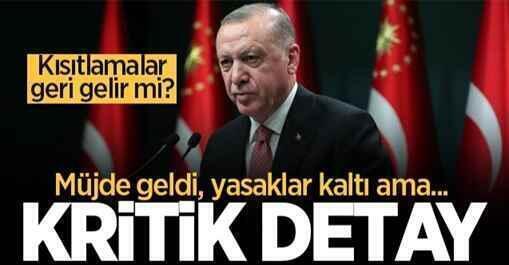 Kısıtlamalar geri gelir mi? Cumhurbaşkanı Erdoğan'ın açıklamasında kritik detay