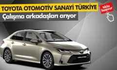 Toyota Otomotiv Sanayi Türkiye çalışma arkadaşları arıyor