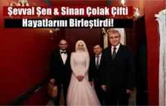 Şevval Şen & Sinan Çolak Çifti Hayatlarını Birleştirdi!