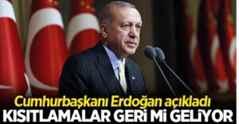 Cumhurbaşkanı Erdoğan'dan kısıtlama açıklaması.