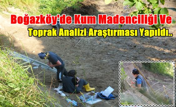 Boğazköy'de Kum Madenciliği Ve Toprak Analizi Araştırması Yapıldı..