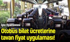 Şehirler arası otobüs biletlerine tavan ücret uygulaması!