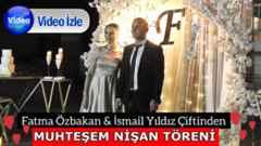 Fatma Özbakan & İsmail Yıldız Çifti Nişanlandı!!!(Video)