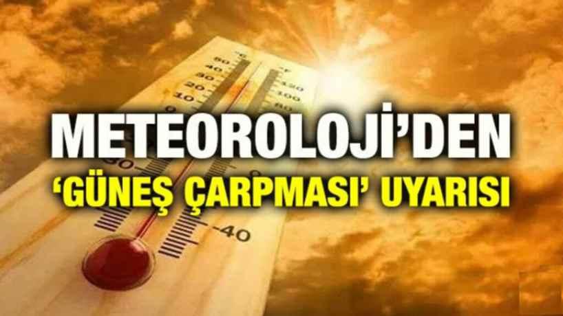 Meteoroloji'den 'güneş çarpması' uyarısı