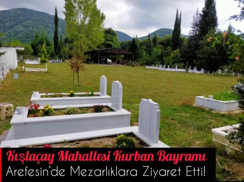 Kışlaçay Mahallesi Kurban Bayramı Arefesin'de Mezarlıklara Ziyaret Etti!