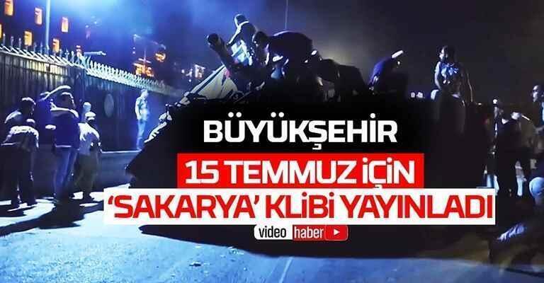 Büyükşehir, 15 Temmuz İçin 'Sakarya' Klibi Yayınladı.