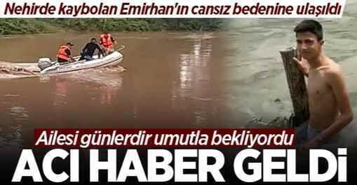 Nehirde kaybolan Emirhan'dan acı haber! Cansız bedeni bulundu