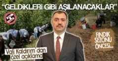 Vali Kaldırım'dan özel açıklamalar