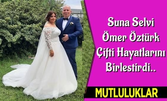 Suna Selvi & Ömer Öztürk Çifti Hayatlarını Birleştirdi..