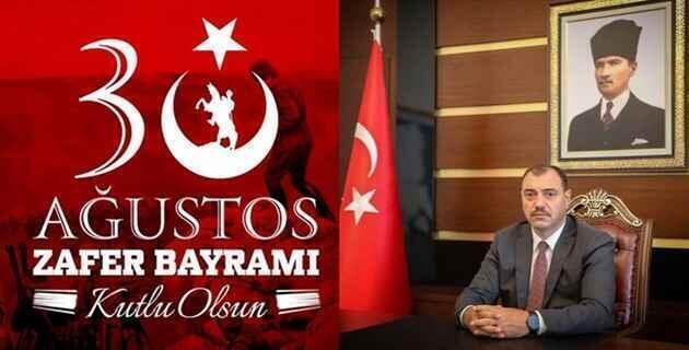 """Vali Çetin Oktay KALDIRIM'ın """"30 Ağustos Zafer Bayramı Mesajı"""""""