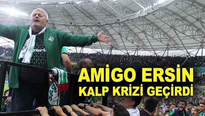 Amigo Ersin Uysal  kalp krizi geçirdi..