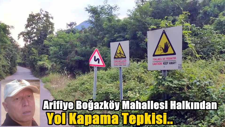 Arifiye Boğazköy Mahallesi Halkından Yol Kapama Tepkisi..