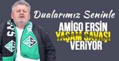 Dualarımız Seninle Amigo Ersin Uysal..