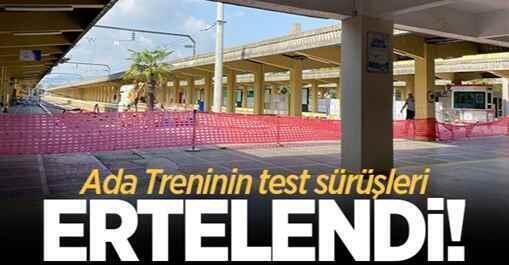 Ada Treninin test sürüşleri ertelendi!