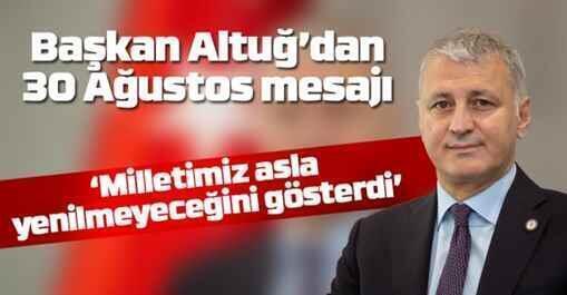 Başkan Altuğ'dan 30 Ağustos Zafer Bayramı Kutlama Mesajı
