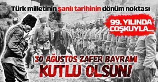 Büyük Zafer'in 99. yılı!
