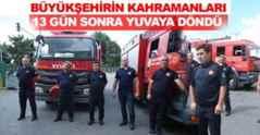 Büyükşehir'in Kahramanları 13 Gün Sonra Döndü.