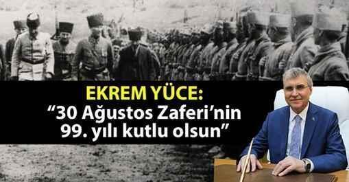 """""""30 Ağustos Zaferi'nin 99. yılı kutlu olsun"""""""