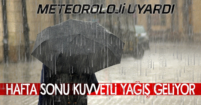 Meteorolojiden kuvvetli yağış uyarısı.