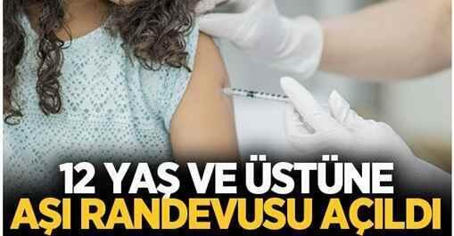 12 yaş ve üstüne koronavirüs aşı randevuları açıldı.
