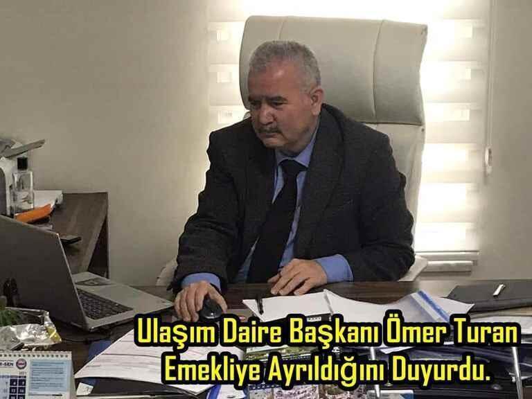 Ulaşım Daire Başkanı Ömer Turan Emekliye Ayrıldığını Duyurdu.